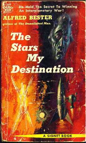 Alfred Bester: The Stars my destination / Tiger! Tiger!