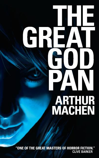 Arthur Machen: The Great God Pan