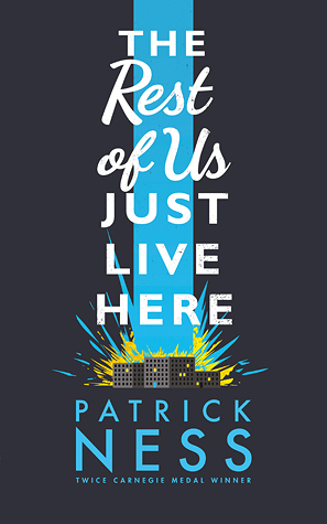 Patrick Ness: The Rest of Us Just Live Here