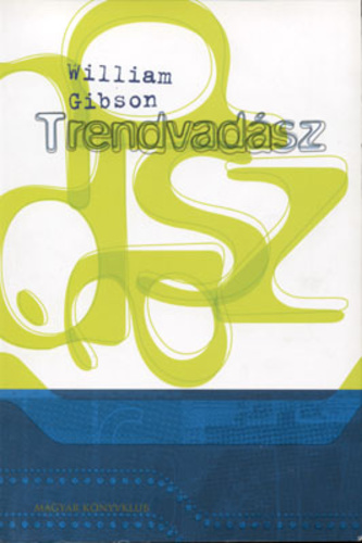 William Gibson: Trendvadász